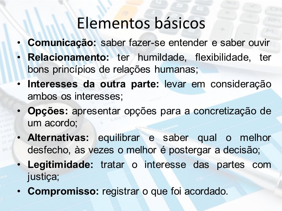Elementos básicos Comunicação: saber fazer-se entender e saber ouvir