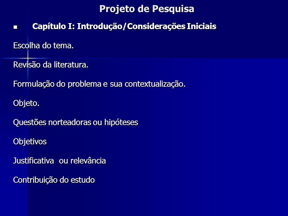 Projeto de Pesquisa Capítulo I: Introdução/Considerações Iniciais