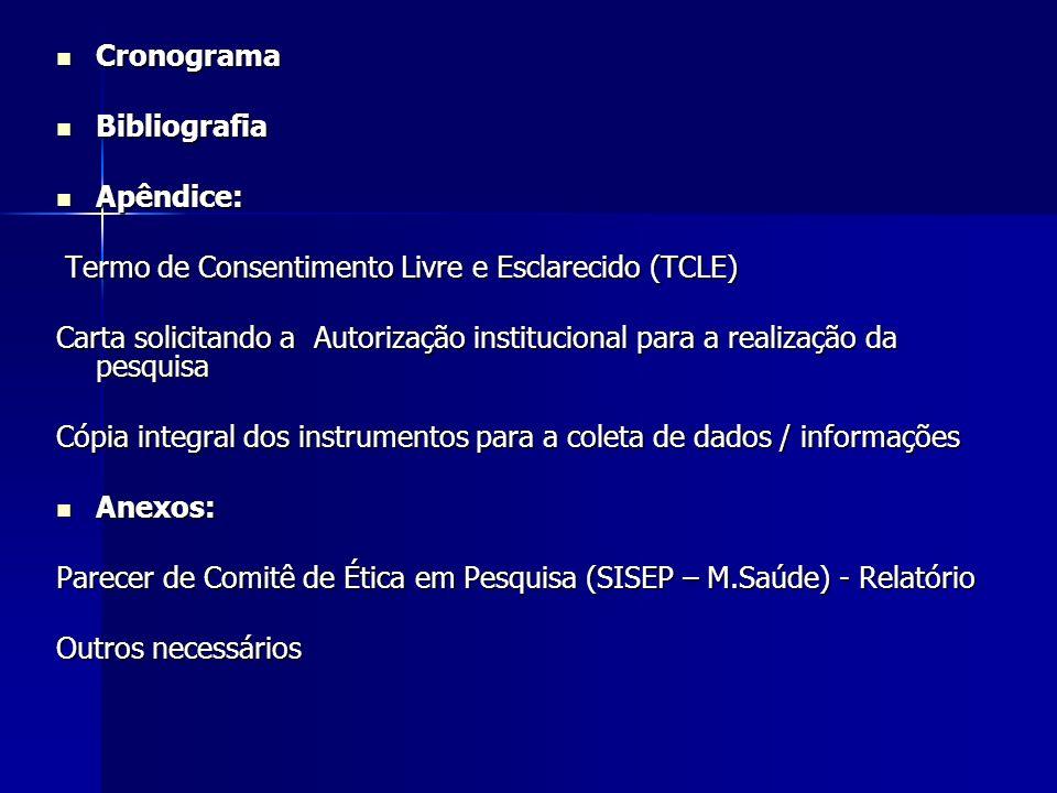 Cronograma Bibliografia. Apêndice: Termo de Consentimento Livre e Esclarecido (TCLE)