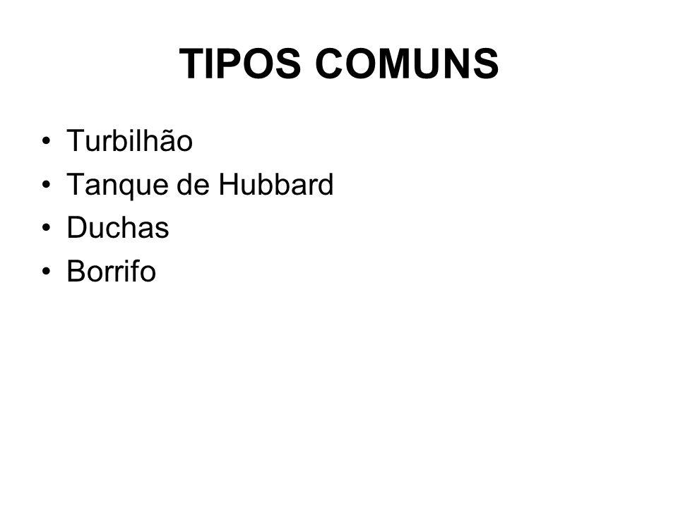 TIPOS COMUNS Turbilhão Tanque de Hubbard Duchas Borrifo