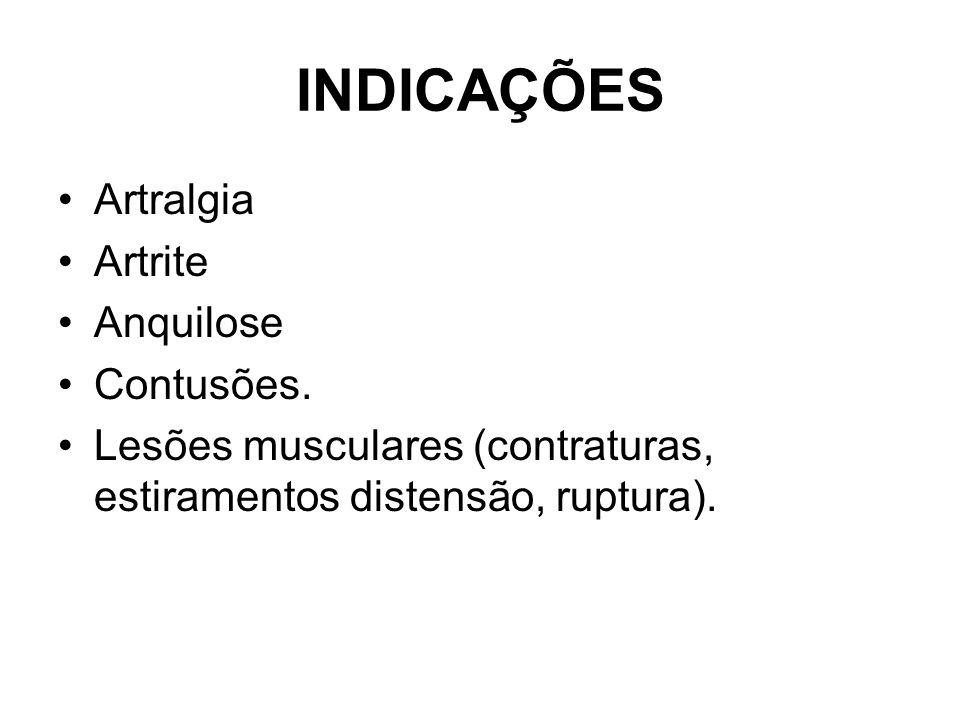 INDICAÇÕES Artralgia Artrite Anquilose Contusões.