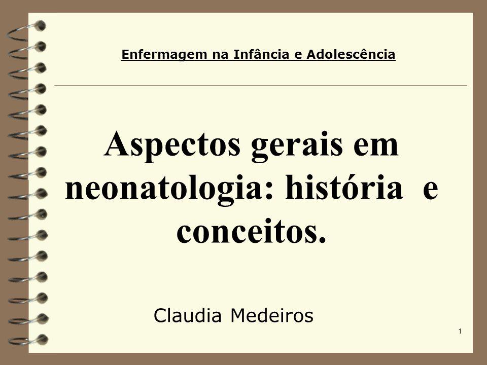 Aspectos gerais em neonatologia: história e conceitos.