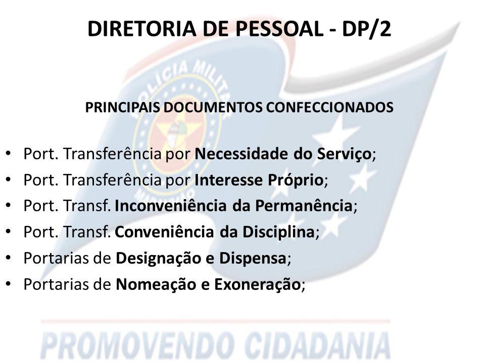 DIRETORIA DE PESSOAL - DP/2 PRINCIPAIS DOCUMENTOS CONFECCIONADOS