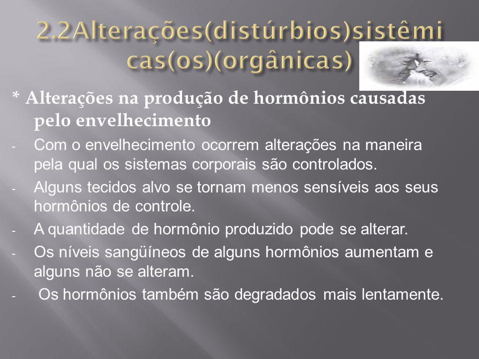 2.2Alterações(distúrbios)sistêmicas(os)(orgânicas)
