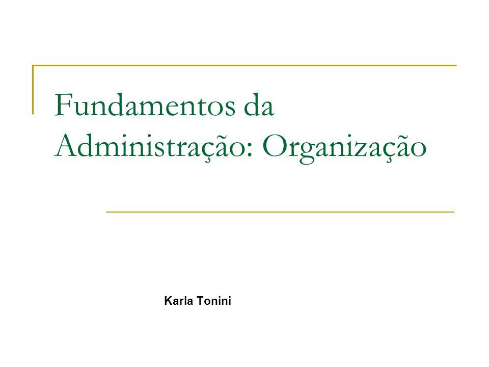 Fundamentos da Administração: Organização