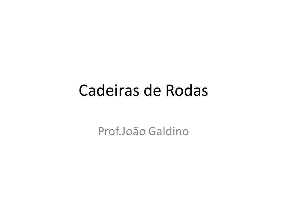 Cadeiras de Rodas Prof.João Galdino