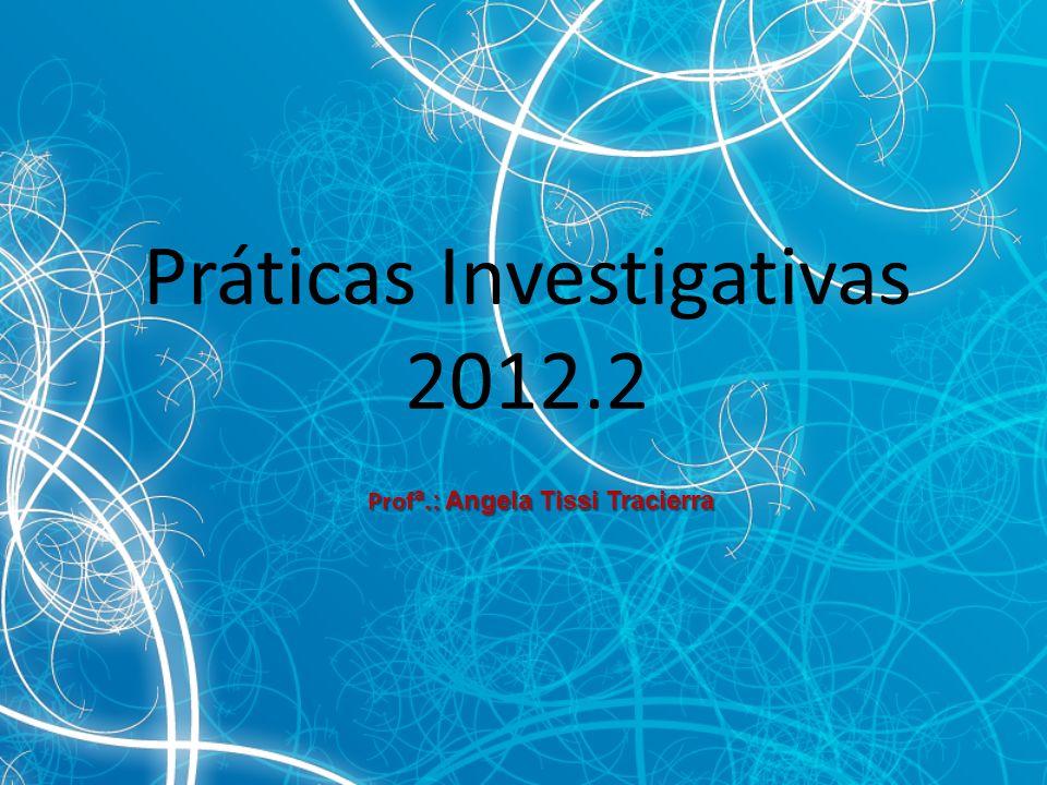Práticas Investigativas 2012.2