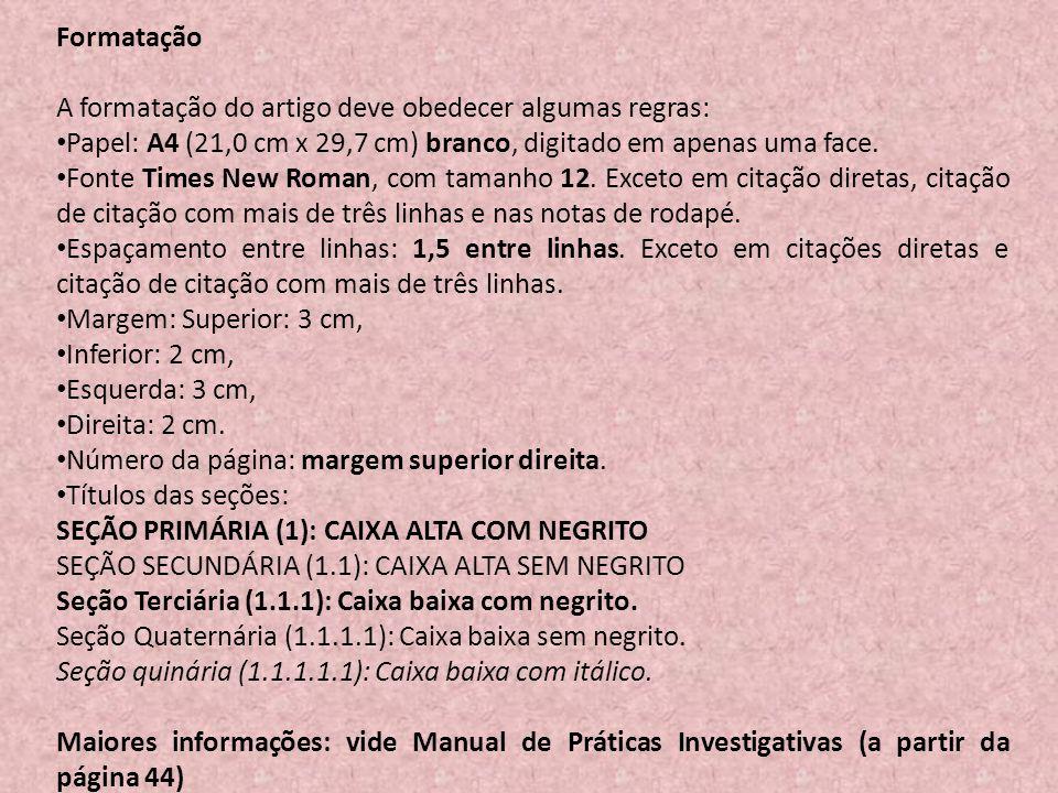 Formatação A formatação do artigo deve obedecer algumas regras: Papel: A4 (21,0 cm x 29,7 cm) branco, digitado em apenas uma face.