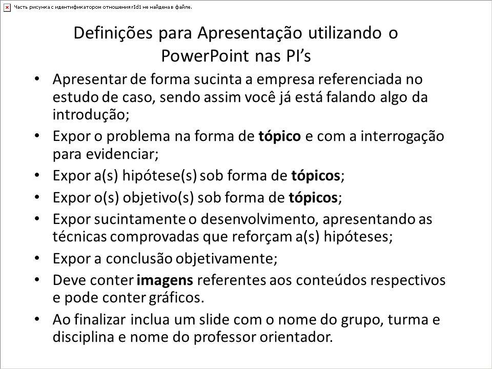 Definições para Apresentação utilizando o PowerPoint nas PI's