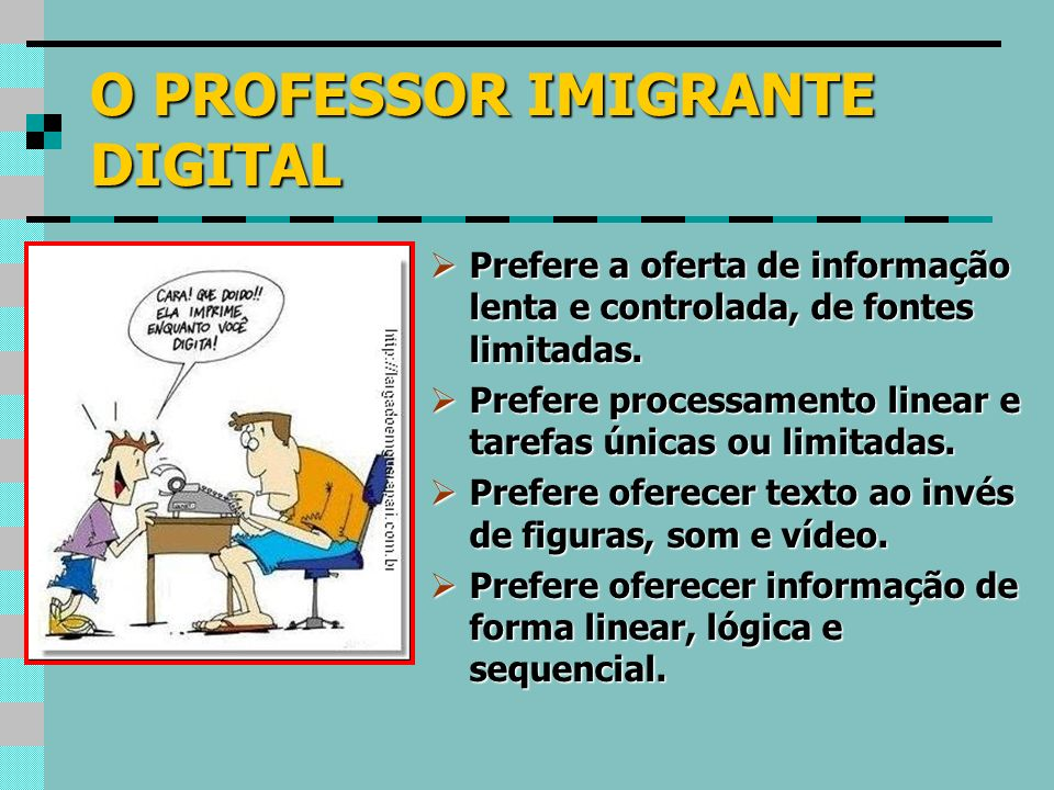 O PROFESSOR IMIGRANTE DIGITAL