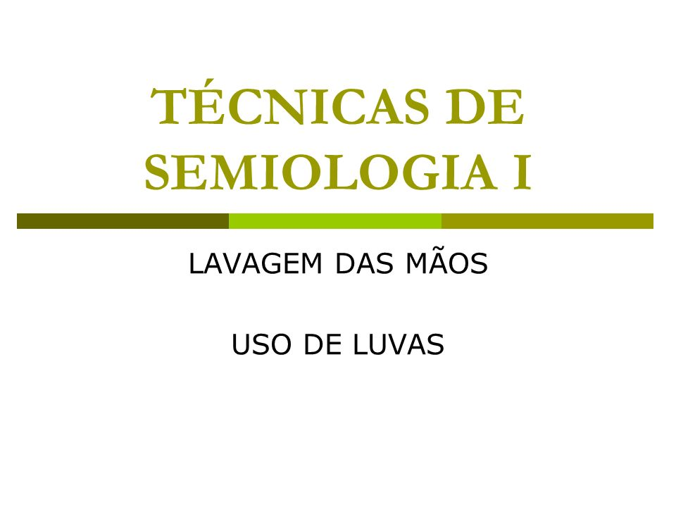 TÉCNICAS DE SEMIOLOGIA I