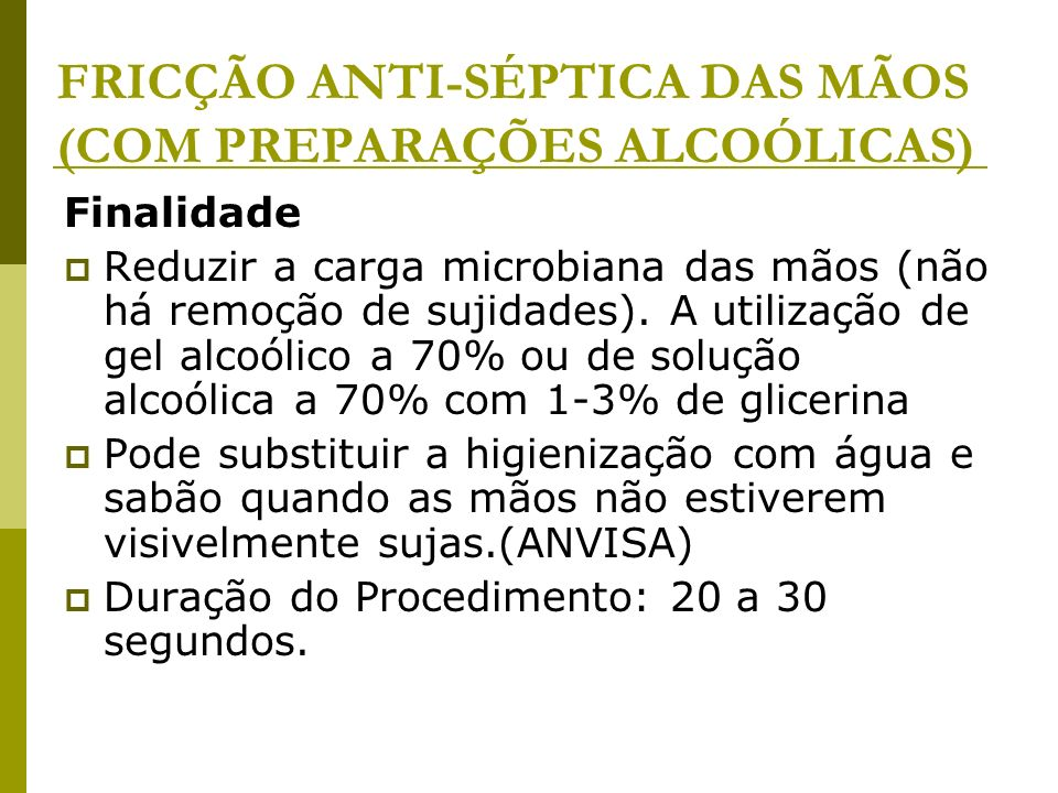 FRICÇÃO ANTI-SÉPTICA DAS MÃOS (COM PREPARAÇÕES ALCOÓLICAS)