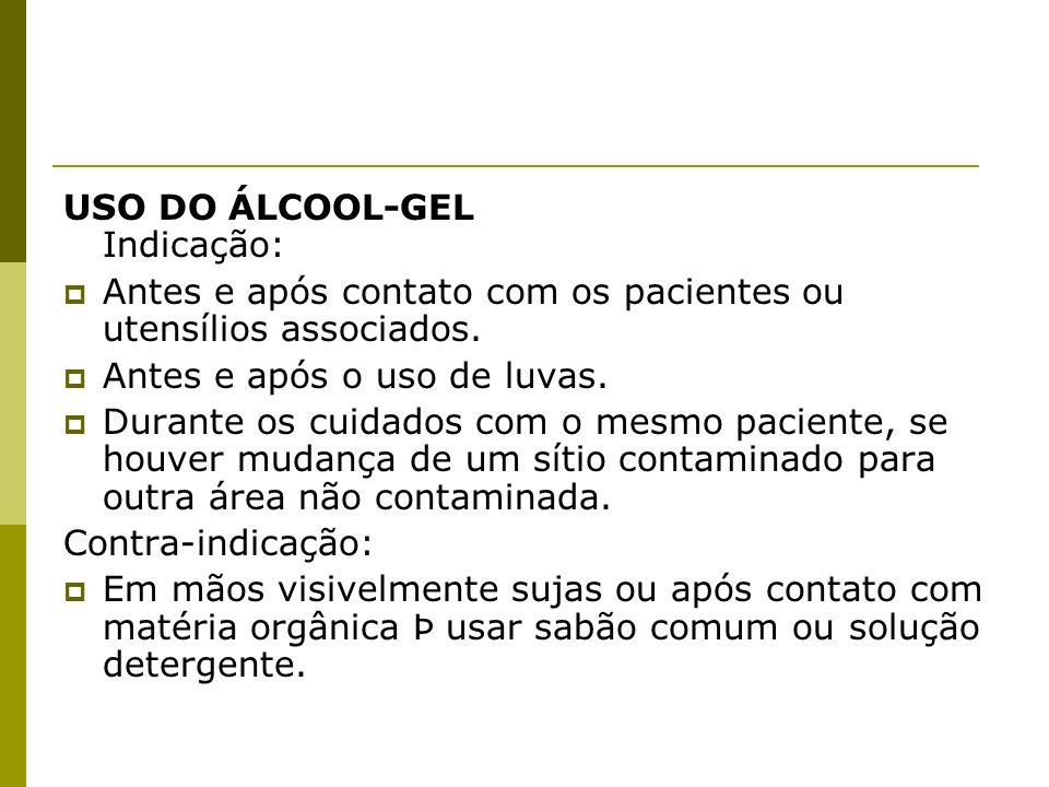 USO DO ÁLCOOL-GEL Indicação: