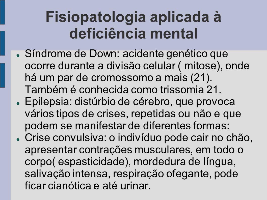 Fisiopatologia aplicada à deficiência mental