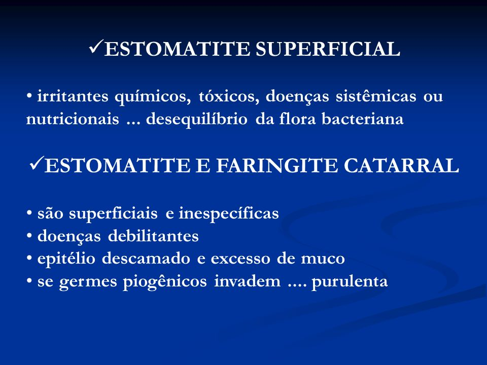 ESTOMATITE SUPERFICIAL ESTOMATITE E FARINGITE CATARRAL