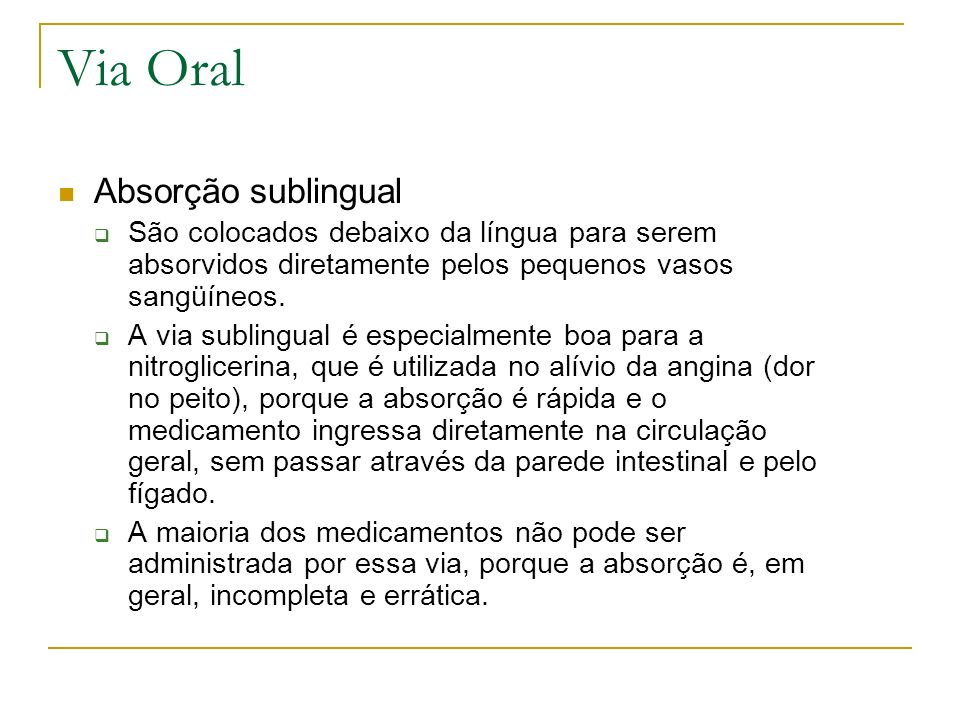Via Oral Absorção sublingual