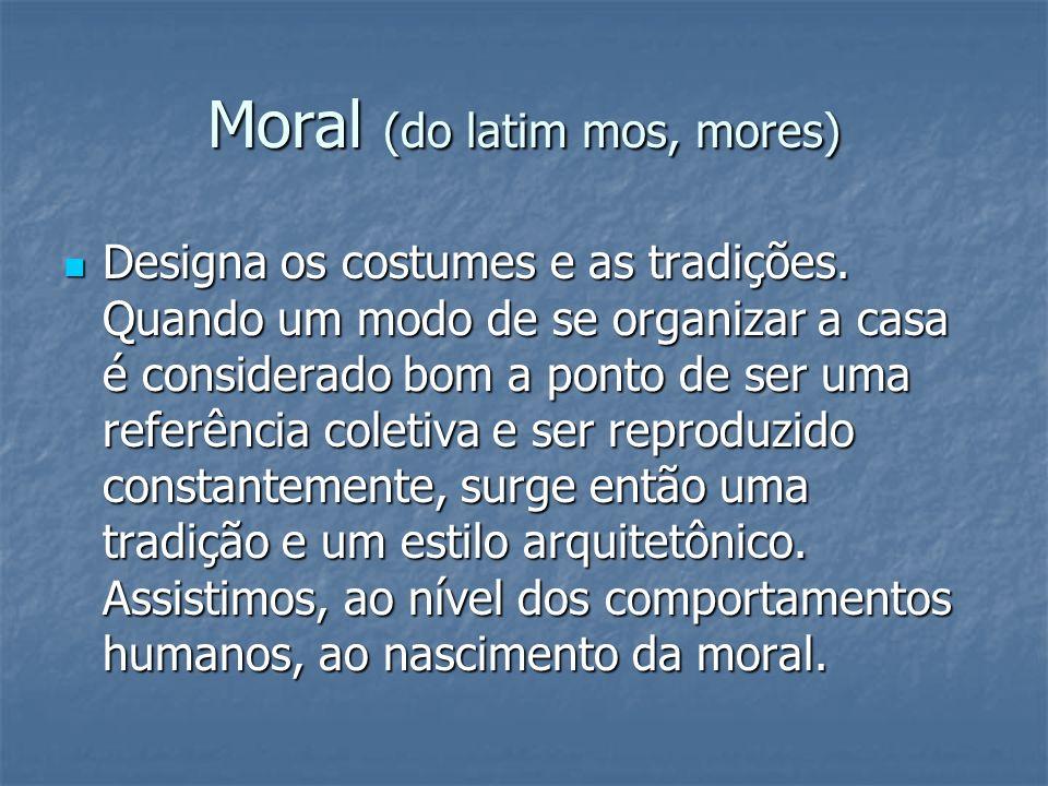 Moral (do latim mos, mores)