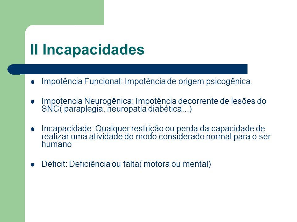 II Incapacidades Impotência Funcional: Impotência de origem psicogênica.