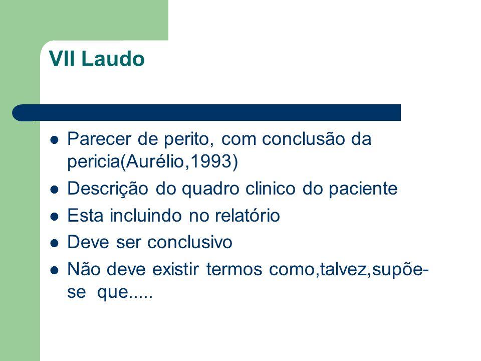 VII Laudo Parecer de perito, com conclusão da pericia(Aurélio,1993)