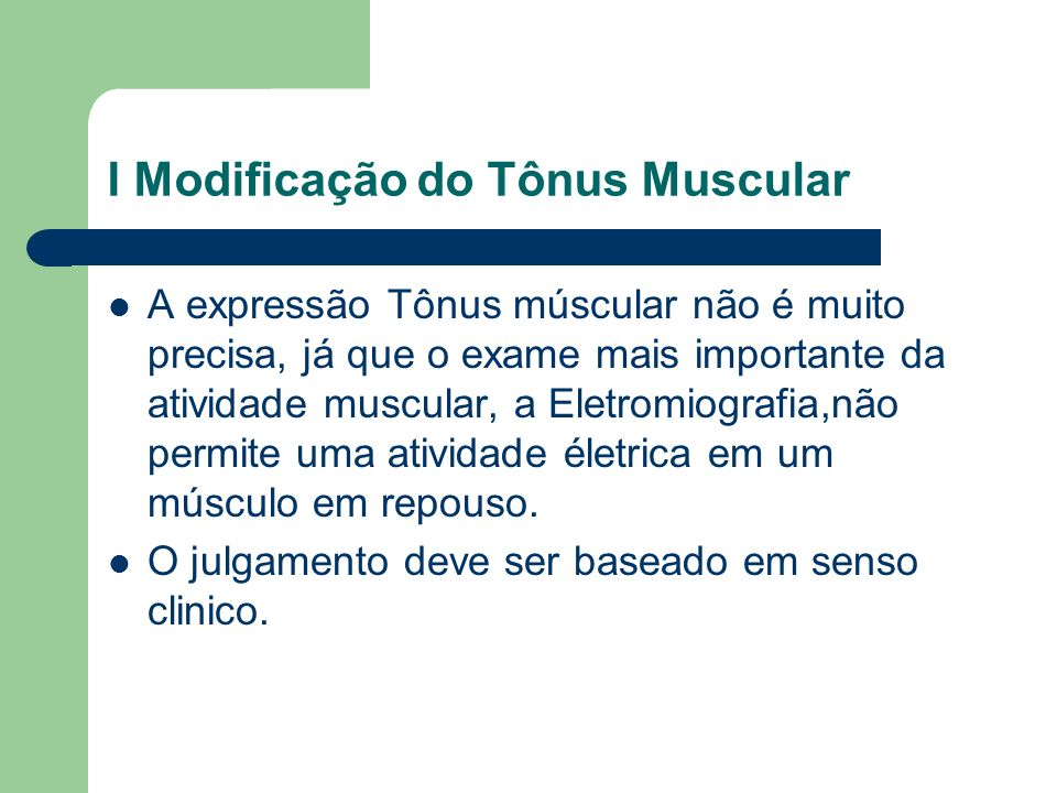 I Modificação do Tônus Muscular