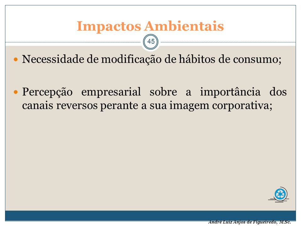 Impactos Ambientais Necessidade de modificação de hábitos de consumo;
