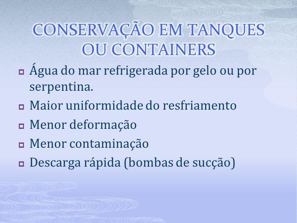 CONSERVAÇÃO EM TANQUES OU CONTAINERS