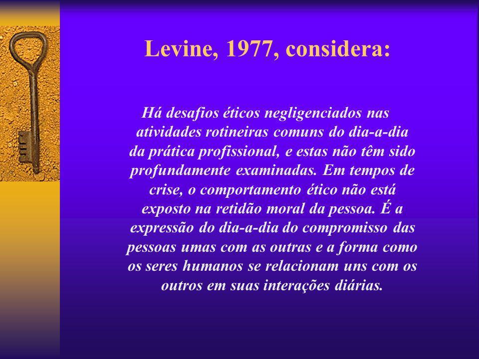 Levine, 1977, considera: