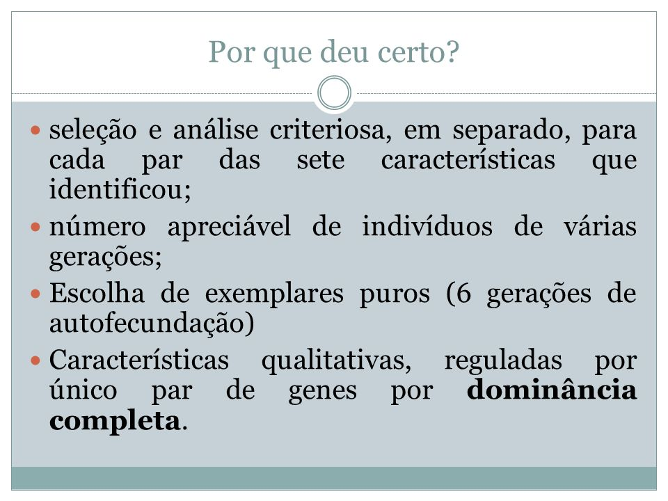 Por que deu certo seleção e análise criteriosa, em separado, para cada par das sete características que identificou;
