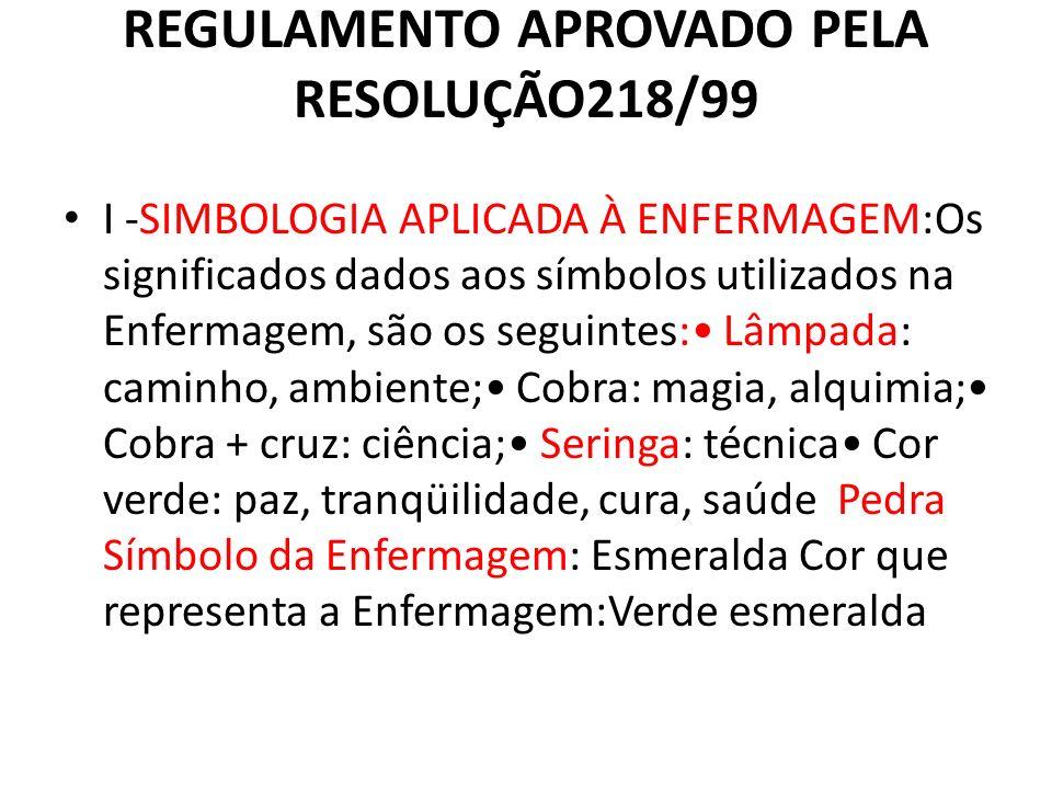 REGULAMENTO APROVADO PELA RESOLUÇÃO218/99