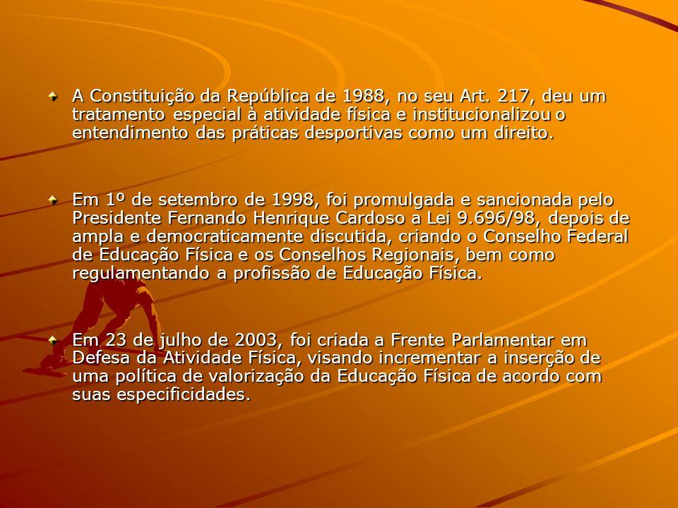 A Constituição da República de 1988, no seu Art