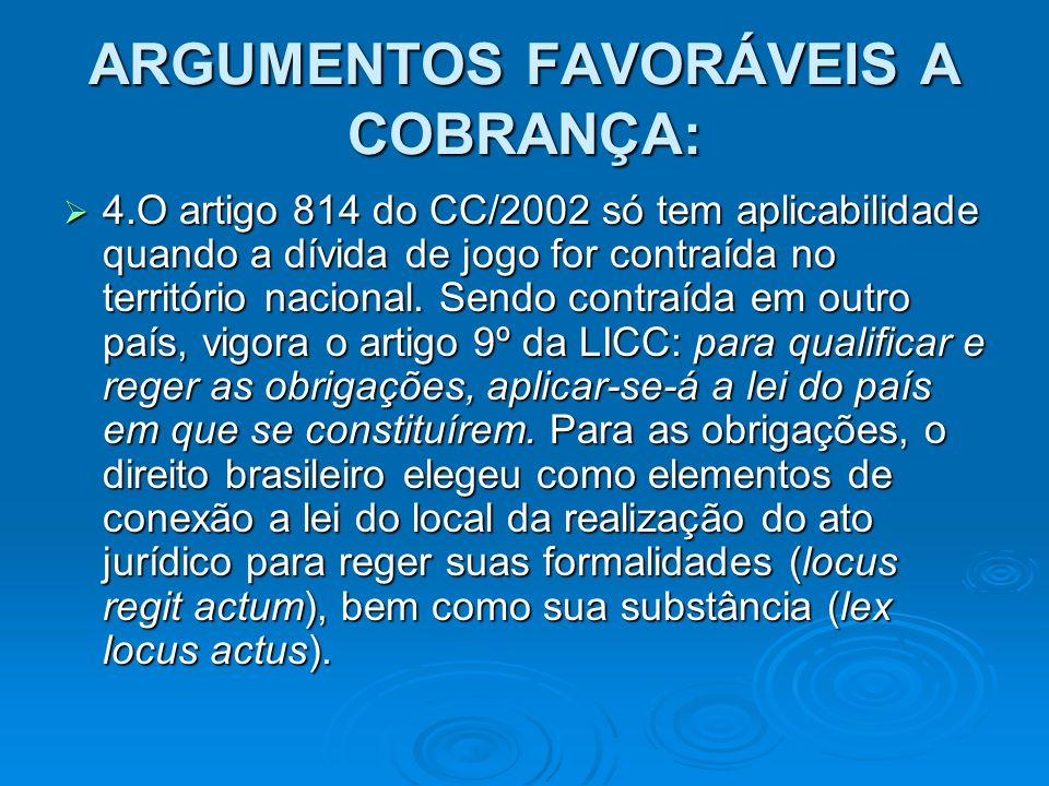 ARGUMENTOS FAVORÁVEIS A COBRANÇA: