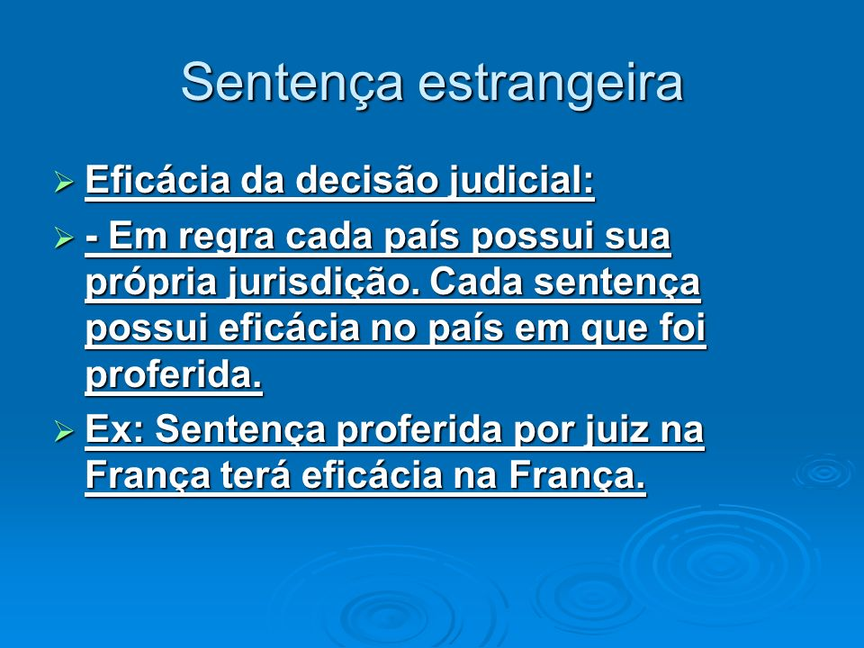 Sentença estrangeira Eficácia da decisão judicial: