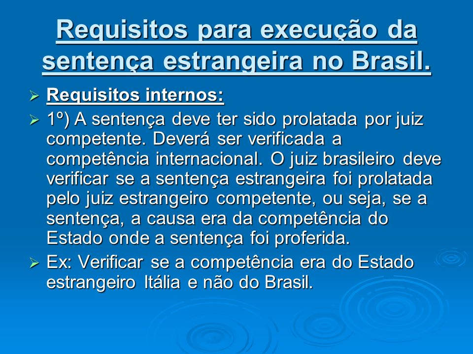 Requisitos para execução da sentença estrangeira no Brasil.