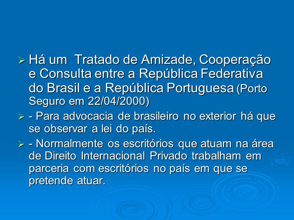 Há um Tratado de Amizade, Cooperação e Consulta entre a República Federativa do Brasil e a República Portuguesa (Porto Seguro em 22/04/2000)