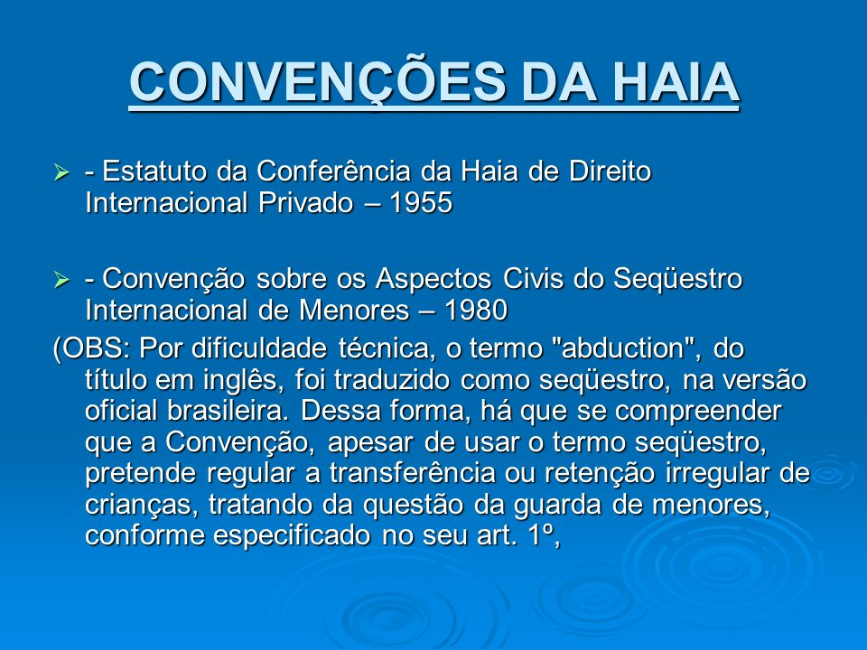 CONVENÇÕES DA HAIA - Estatuto da Conferência da Haia de Direito Internacional Privado – 1955.