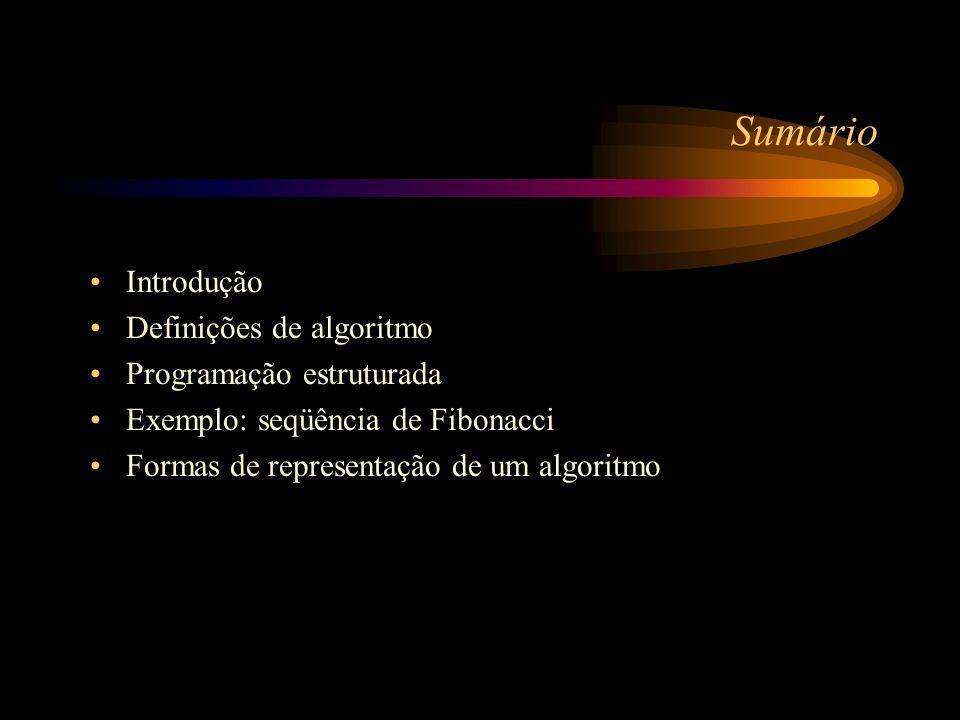 Sumário Introdução Definições de algoritmo Programação estruturada