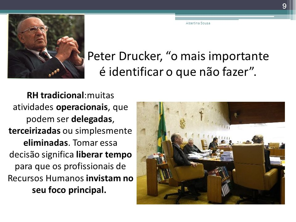 Peter Drucker, o mais importante é identificar o que não fazer .