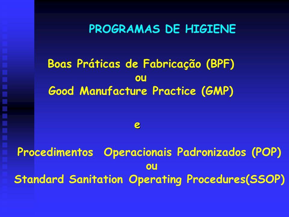 Boas Práticas de Fabricação (BPF) ou Good Manufacture Practice (GMP)