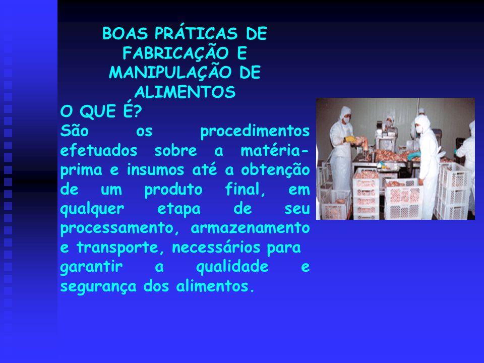 BOAS PRÁTICAS DE FABRICAÇÃO E MANIPULAÇÃO DE ALIMENTOS