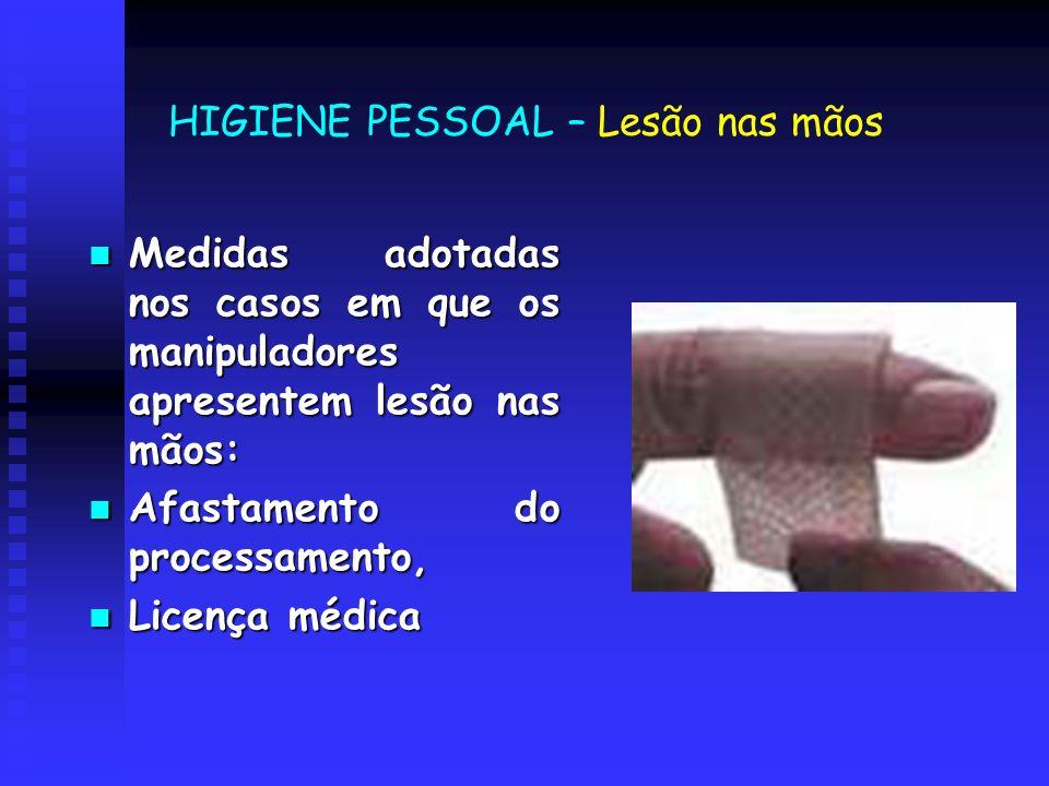 HIGIENE PESSOAL – Lesão nas mãos