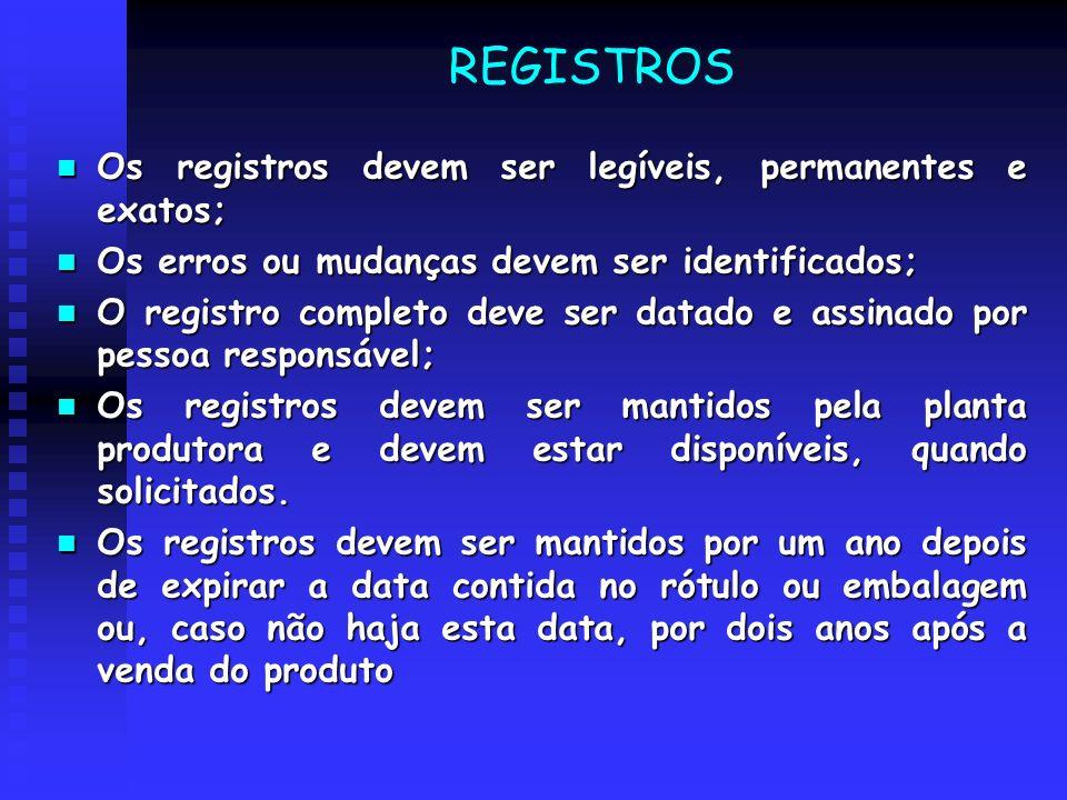 REGISTROS Os registros devem ser legíveis, permanentes e exatos;