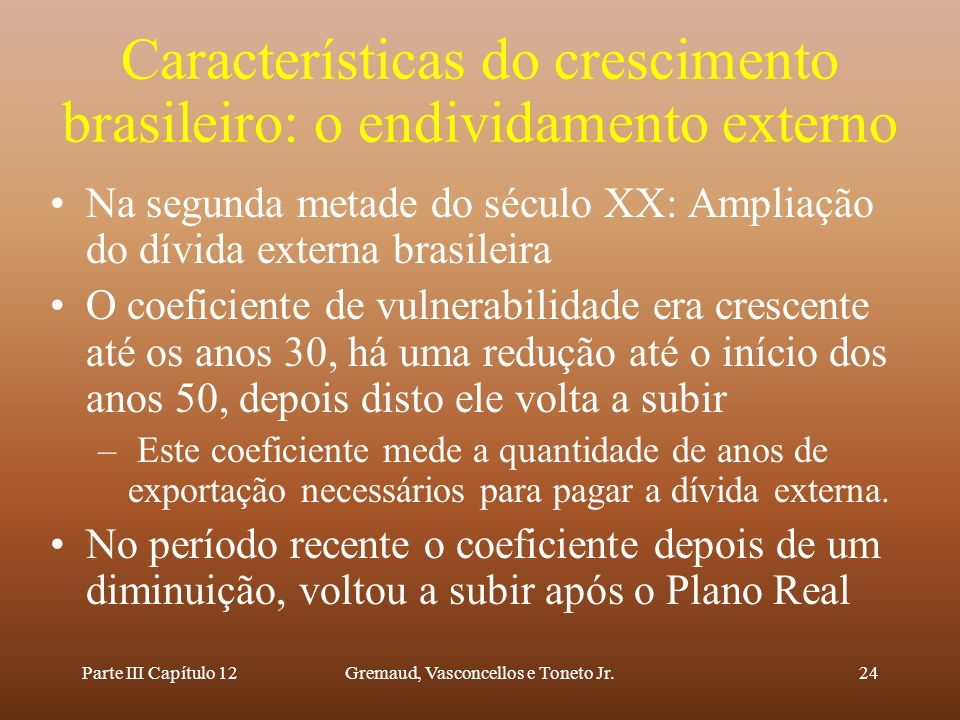 Características do crescimento brasileiro: o endividamento externo
