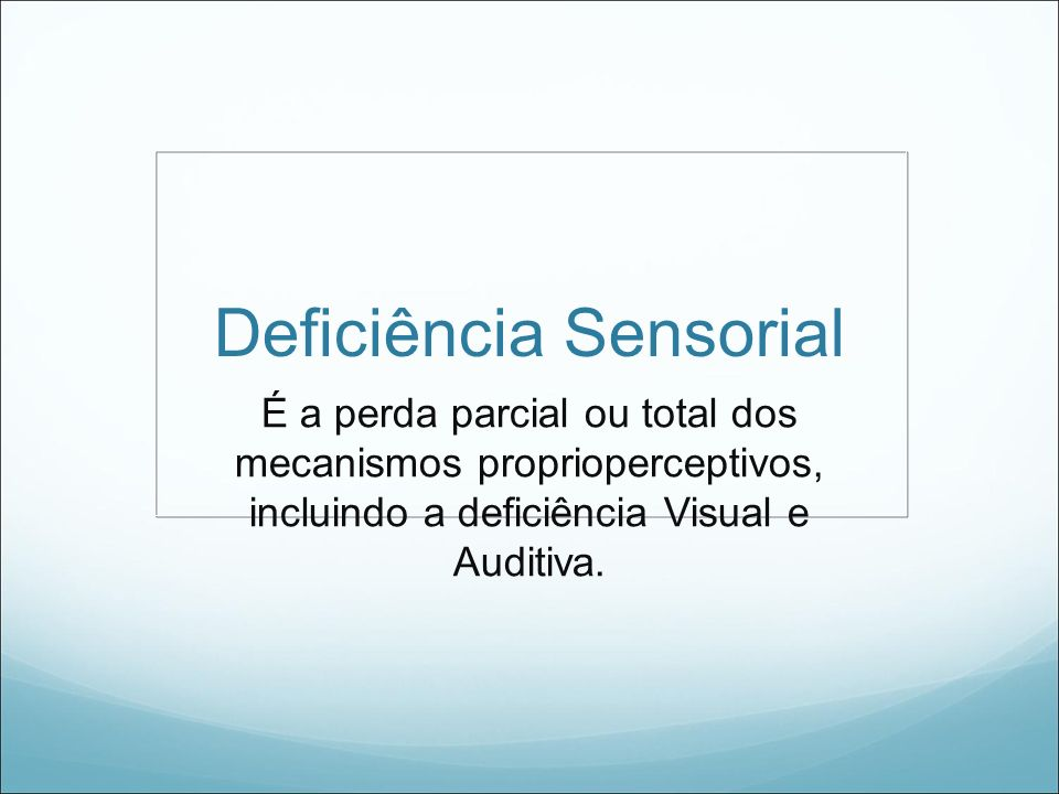 Deficiência Sensorial