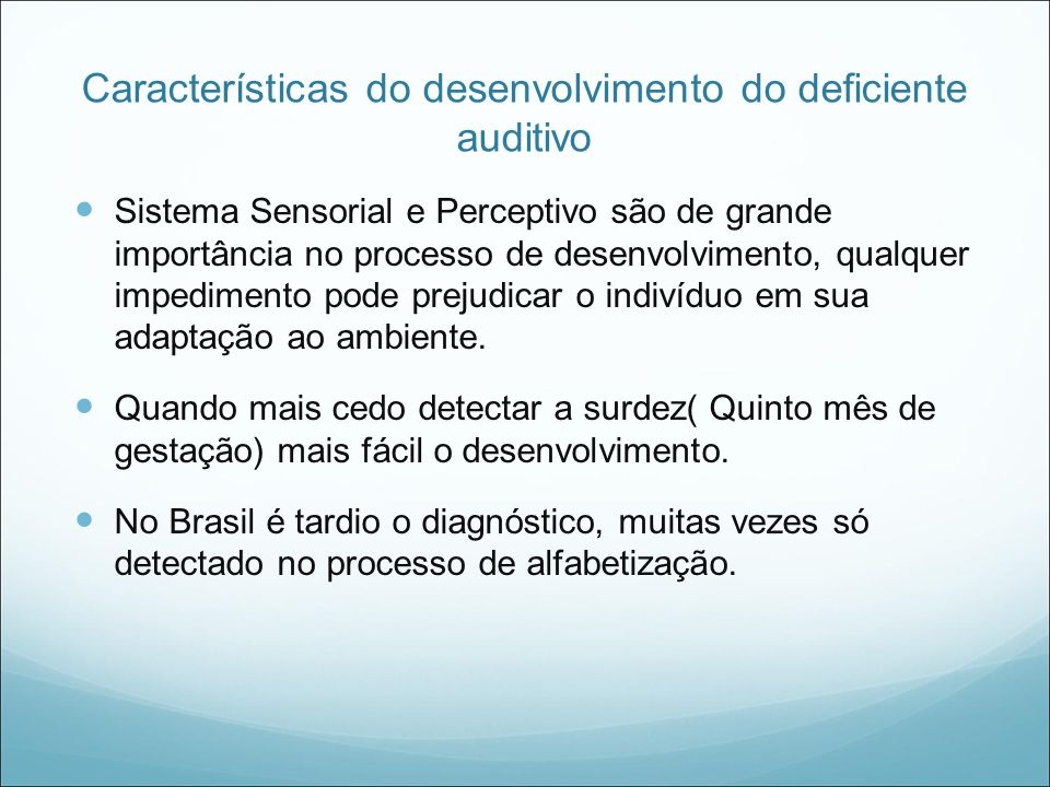 Características do desenvolvimento do deficiente auditivo