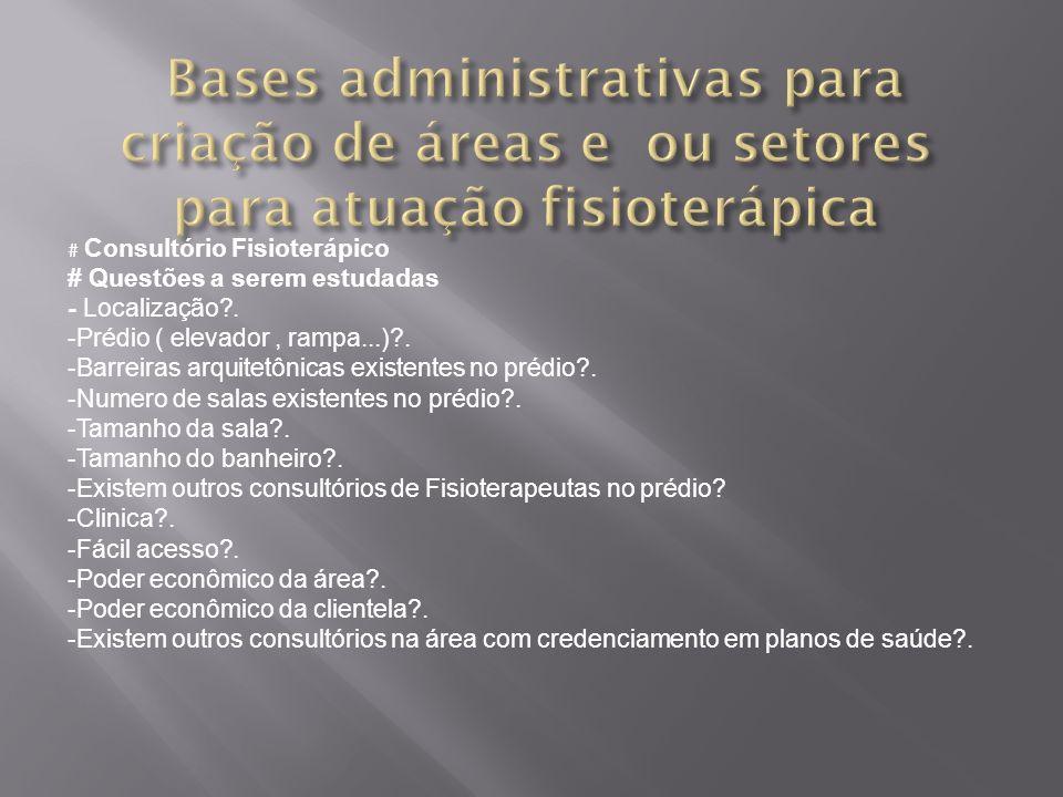 Bases administrativas para criação de áreas e ou setores para atuação fisioterápica
