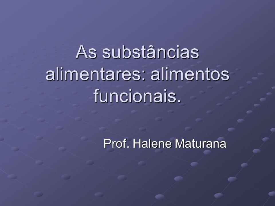 As substâncias alimentares: alimentos funcionais.