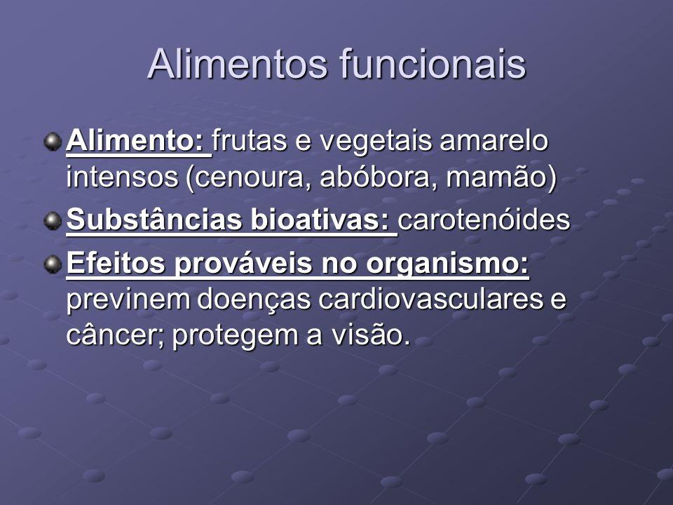 Alimentos funcionais Alimento: frutas e vegetais amarelo intensos (cenoura, abóbora, mamão) Substâncias bioativas: carotenóides.