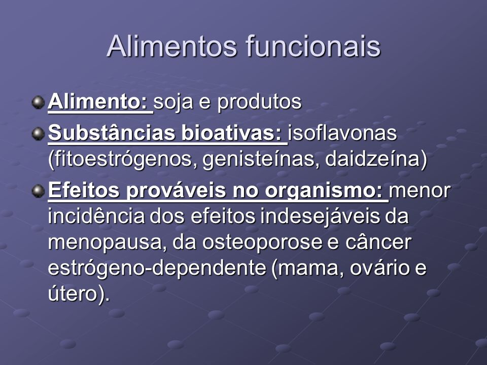 Alimentos funcionais Alimento: soja e produtos