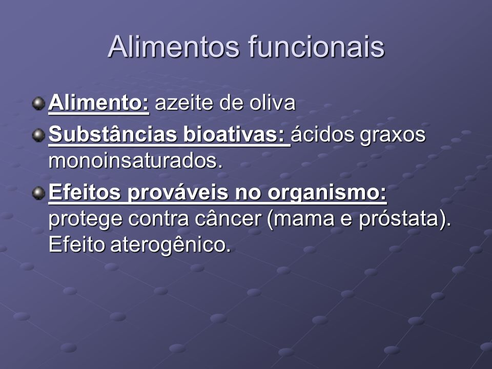 Alimentos funcionais Alimento: azeite de oliva