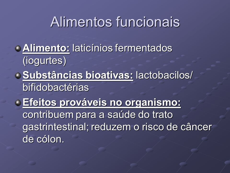Alimentos funcionais Alimento: laticínios fermentados (iogurtes)